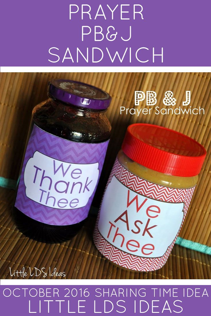 October 2016 LDS Sharing Time Ideas. Teach the children about prayer with this fun PB & J object lesson from Little LDS Ideas. Free printables included. via @https://www.pinterest.com/littleldsideas/