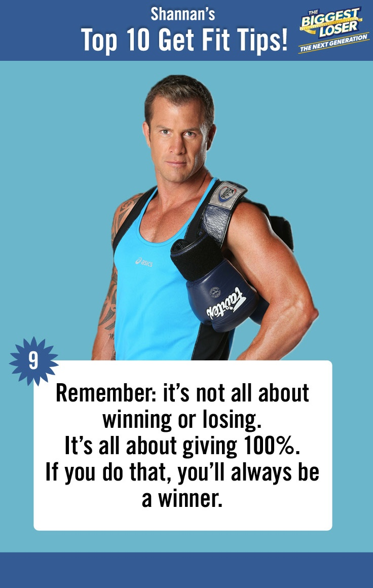 Shannan Ponton's Top 10 Get Fit Tips | 9. Remember: it's not all about winning or losing. It's all about giving 100%. If you do that, you'll always be a winner.