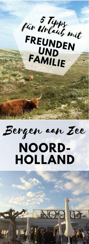 Meine 5 Tipps für den Urlaub in Bergen aan Zee mit Freunden und Familie. Holland eiignet sich super für den Urlaub mit Kindern. #Urlaub #holland #niederlande #reisenmitkindern #bergenaanzee #tipps