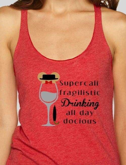 30ba4f741192a4 Supercalifragilistic Drinking All Day Docious Disney Triblend Racerback Tank  Top