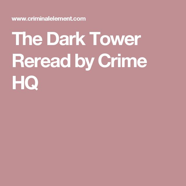 The Dark Tower Reread by Crime HQ