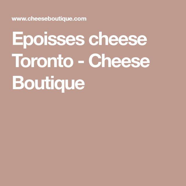 Epoisses cheese Toronto - Cheese Boutique