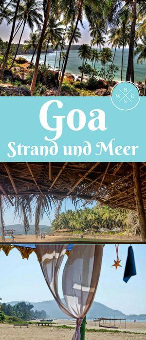 Goa hat wegen seiner 100 km langen Küste jede Menge Strände. Doch welche lohnen sich wirklich und welche kann man sich getrost sparen?