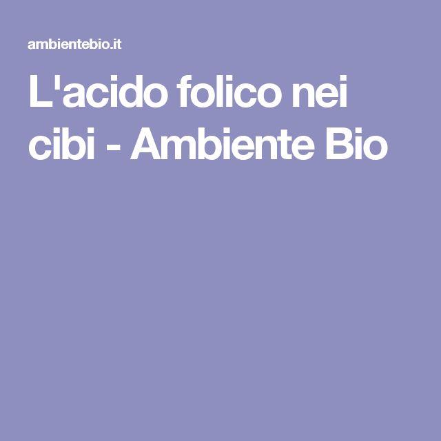 L'acido folico nei cibi - Ambiente Bio