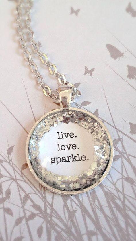 Live. Love. Sparkle. Silver glitter quote necklace.                                                                                                                                                                                 More