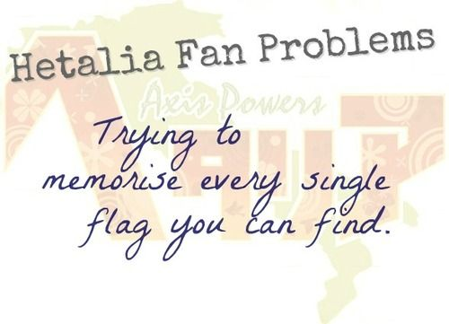 Hetalia Fan Problem #59Trying to memorise every single flag you can find. [ Submitted by anonymous.:3 ]