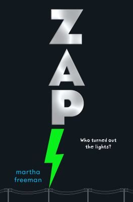 Zap!  (Book) : Freeman, Martha : Eleven-year-olds Luis and Maura investigate the cause of a long-term, city-wide power outage in Hampton, New Jersey. Includes facts about electric power and instructions for assembling an emergency kit.