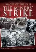 Images of the Past - The Miners' Strike, a collection of photographs - some previously unseen - taken from the official Yorkshire National Union of Mineworkers (NUM) area photographer in 1984-85, the late Martin Jenkinson.