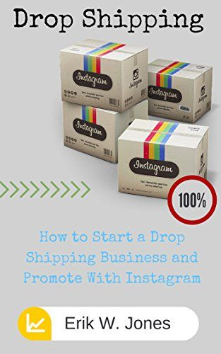 cool Drop Shipping: How to Start a Drop Shipping Business and Promote With Instagram: Drop Shipping for Beginners, Instagram for Beginners (Drop Shipping, Instagram, Marketing, Make Money)