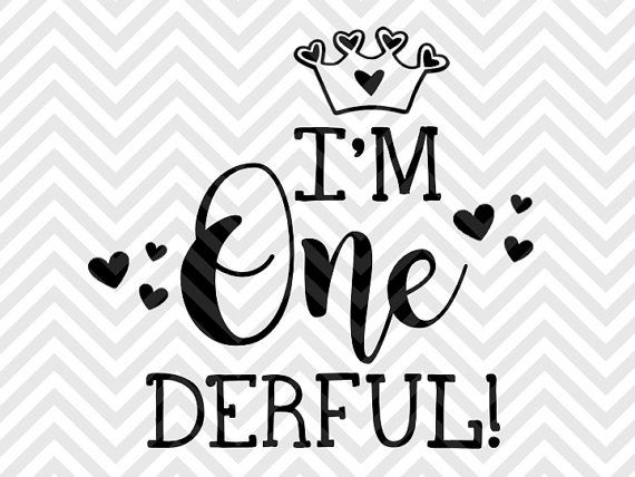 I'm One-derful First Birthday SVG file - Cut File - Cricut projects - cricut ideas - cricut explore - silhouette cameo projects - Silhouette projects by KristinAmandaDesigns