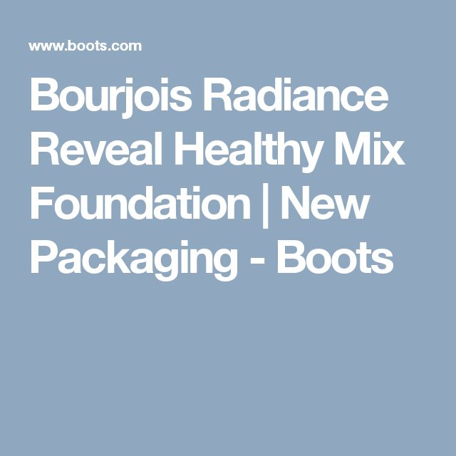 Bourjois Radiance Reveal Healthy Mix Foundation | New Packaging - Boots