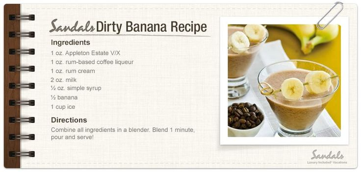 Sandals Dirty Banana drink! Love these! | Drinks ...
