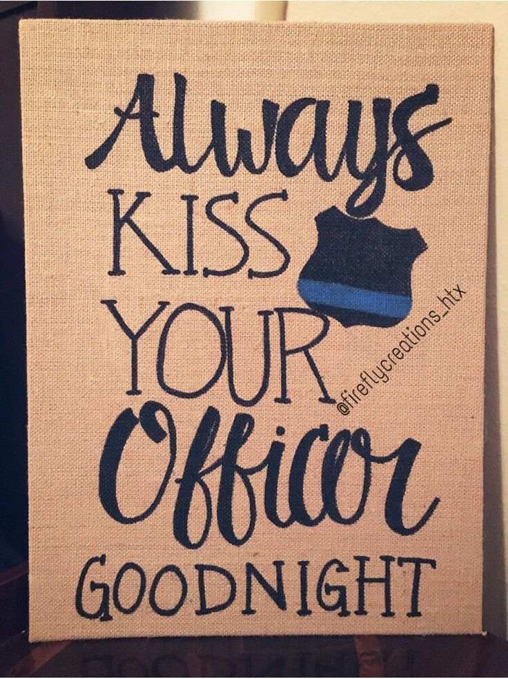 Always kiss your officer goodnight burlap sign, custom burlap sign, police burlap sign, deputy burlap sign, custom deputy burlap sign by FireflyCreationsHtx on Etsy https://www.etsy.com/listing/286500737/always-kiss-your-officer-goodnight