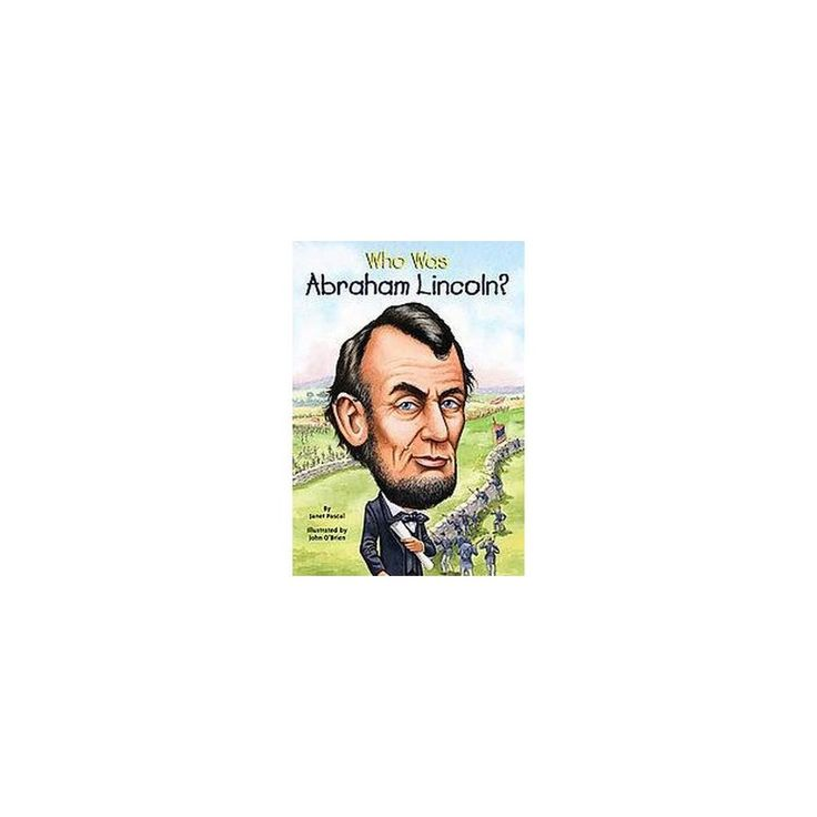 Who Was Abraham Lincoln? ( Who Was) (Paperback) by Janet B. Pascal