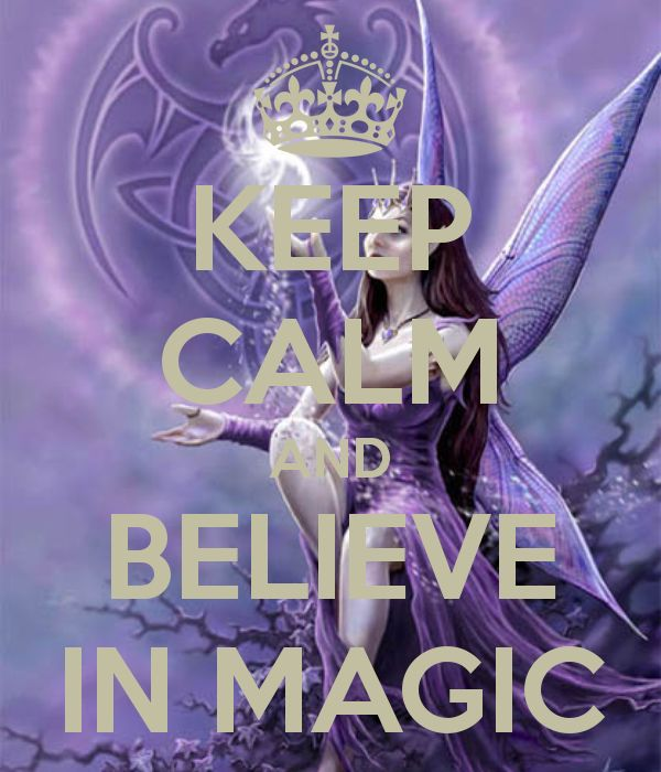 KEEP CALM AND BELIEVE IN MAGIC created by E M 888