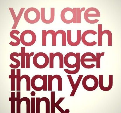 You are so much stronger than you think.: You Are Strong, Remember This, Quotes, Sotrue, Strength, Jillian Michael, So True, Weights Loss, Be Strong