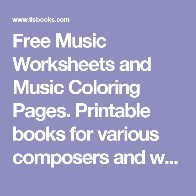 Free Music Worksheets and Music Coloring Pages. Printable books for various composers and worksheets per family.
