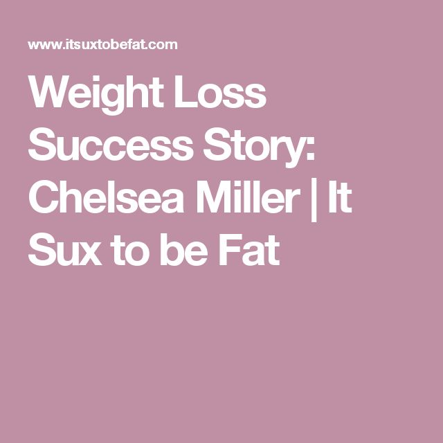 Weight Loss Success Story: Chelsea Miller | It Sux to be Fat