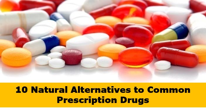 List of 10 All Natural Alternatives to Prescription Drugs