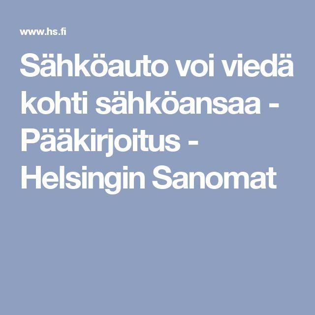 Sähköauto voi viedä kohti sähköansaa - Pääkirjoitus - Helsingin Sanomat