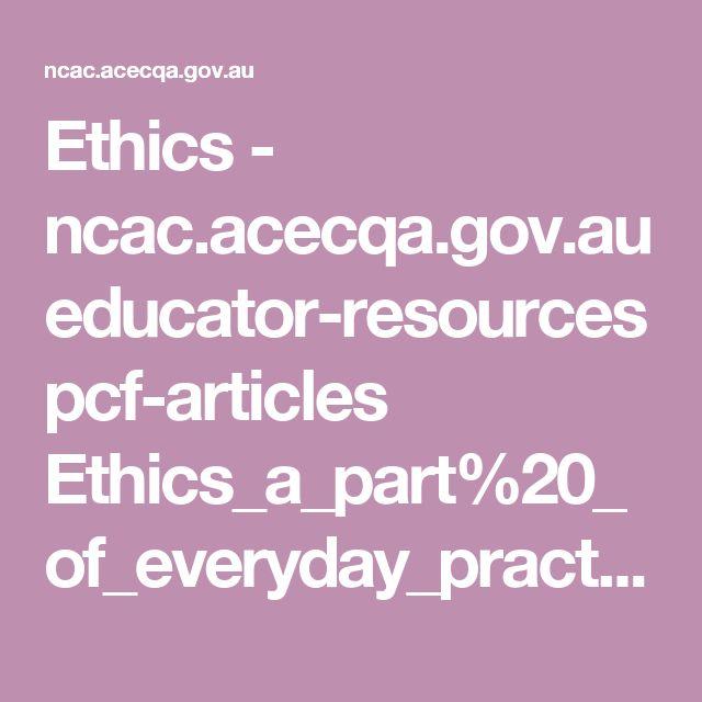 Ethics - ncac.acecqa.gov.au educator-resources pcf-articles Ethics_a_part%20_of_everyday_practice_Mar09.pdf