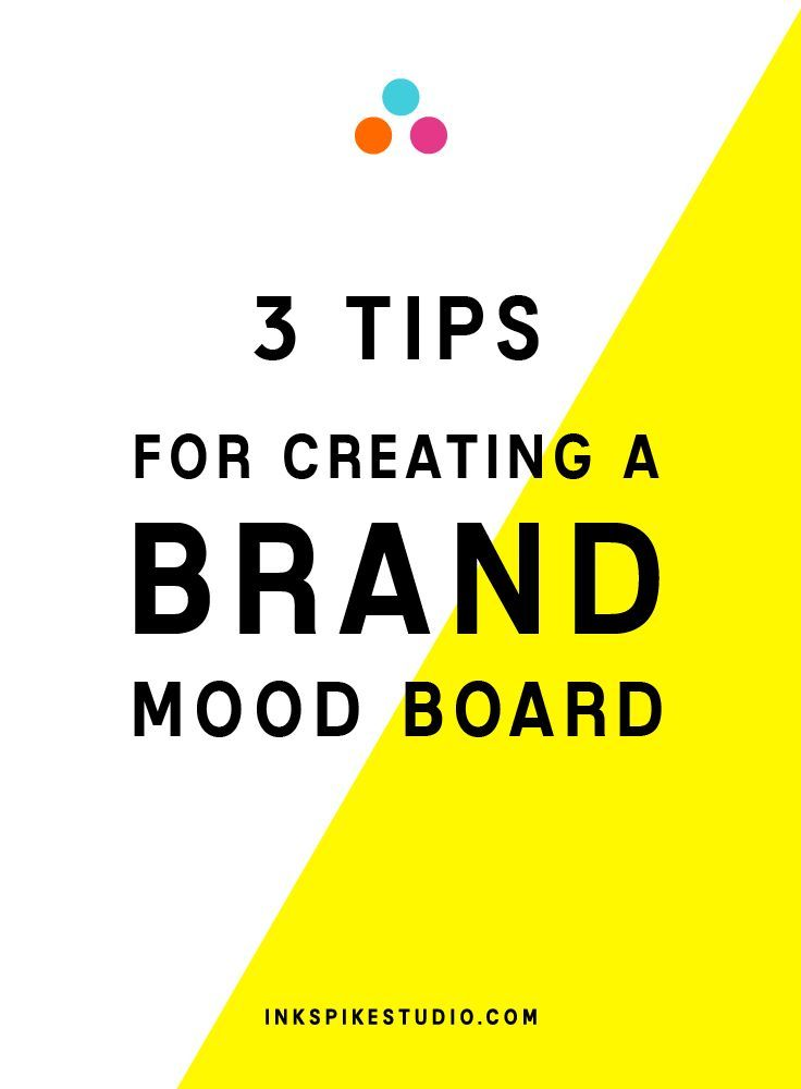 3 tips for creating a brand mood board