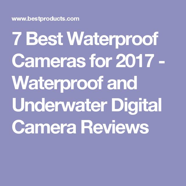 7 Best Waterproof Cameras for 2017 - Waterproof and Underwater Digital Camera Reviews #underwatercamera