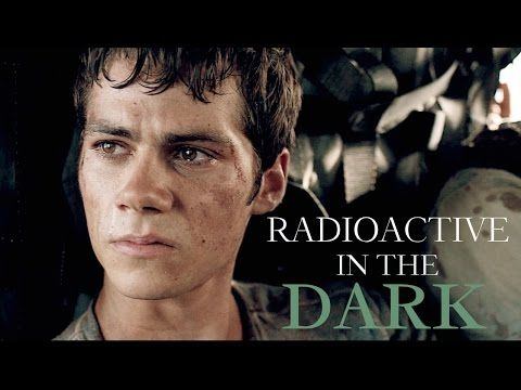 The Maze Runner | Radioactive in the Dark - YouTube OH MY WORD!!!! THIS IS THE BEST VIDEO YOU WILL EVER WATCH!!!!! comment if you watch it