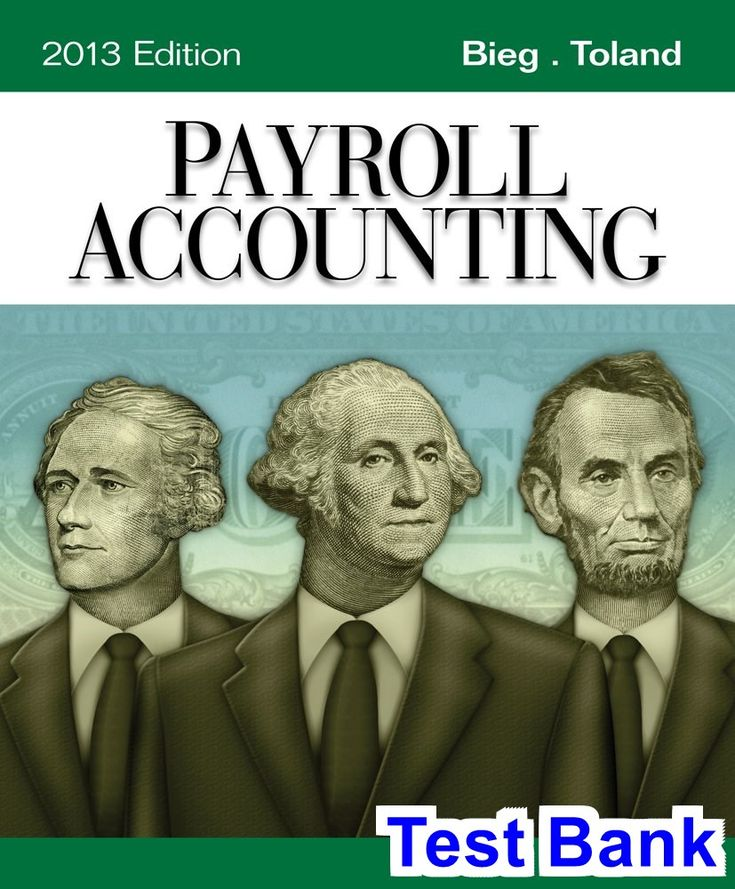 Payroll Accounting 2013 23rd Edition Bieg Test Bank - Test bank, Solutions manual, exam bank, quiz bank, answer key for textbook download instantly!