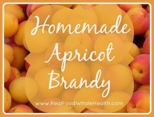 How to Make Easy Homemade Apricot Brandy- a delicious real food recipe that makes a great gift as well!