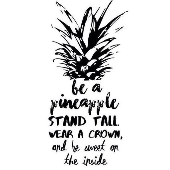 Pineapple words to live by