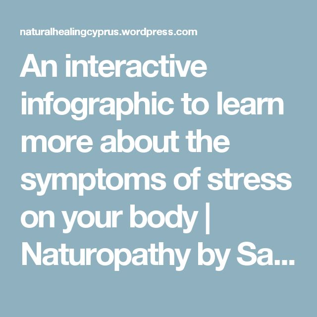 An interactive infographic to learn more about the symptoms of stress on your body | Naturopathy by Savvas Ioannides N.D.