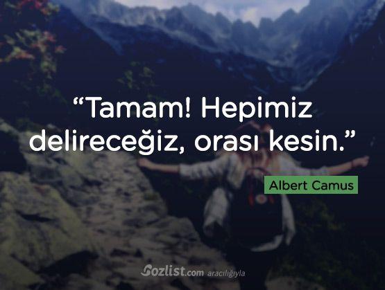 """""""Tamam! Hepimiz delireceğiz, orası kesin."""" #albert #camus #sözleri #filozof #felsefe #felsefi #kitap #anlamlı #sözler"""