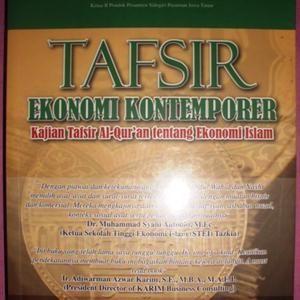 Tafsir Ekonomi Kontemporer : Kajian Tafsir Al-Quran Tentang Ekonomi Islam