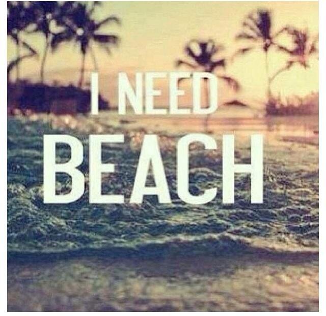 I need beach