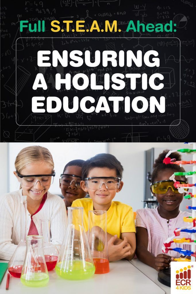Full STEAM Ahead: Ensuring a Holistic Education | ECR4Kids Blog