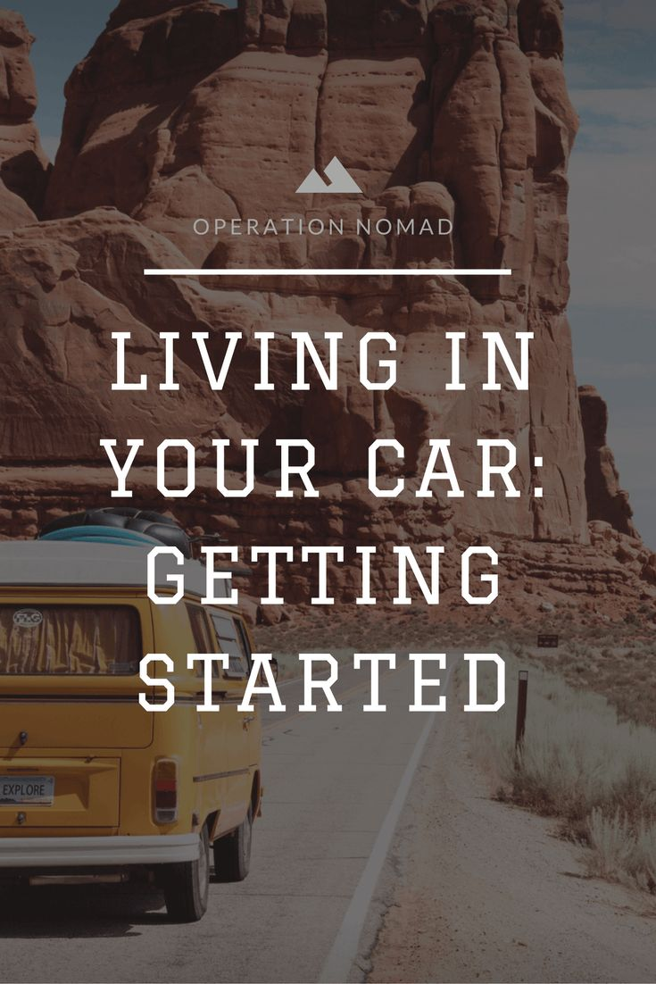 Are you prepared for living in your car? Here's the quick rundown of everything you need to consider, from parking to hygiene.