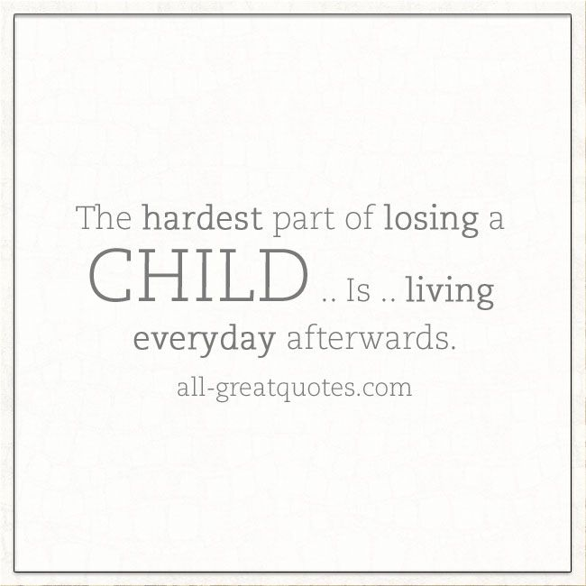 Quotes About Losing A Child Fair Best 25 Child Loss Quotes Ideas On Pinterest  Child Loss Grief