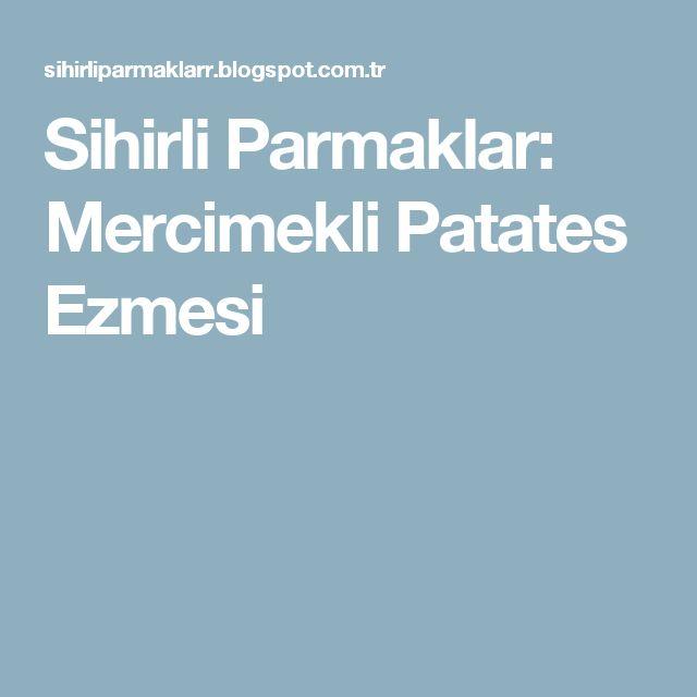 Sihirli Parmaklar: Mercimekli Patates Ezmesi