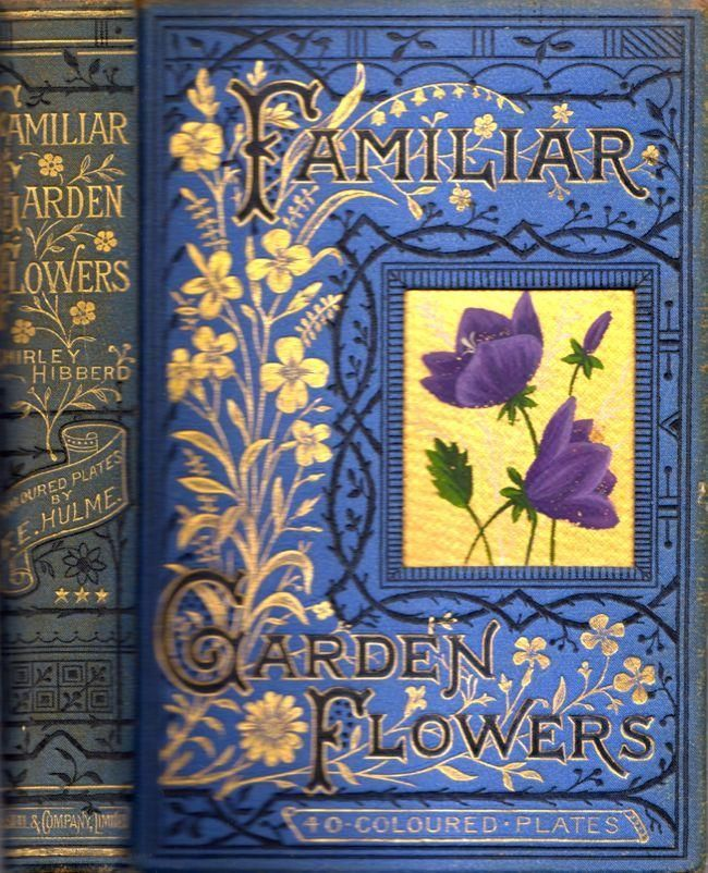 Vintage Flower Book Cover : Familiar garden flowers by hibberd shirley cassell