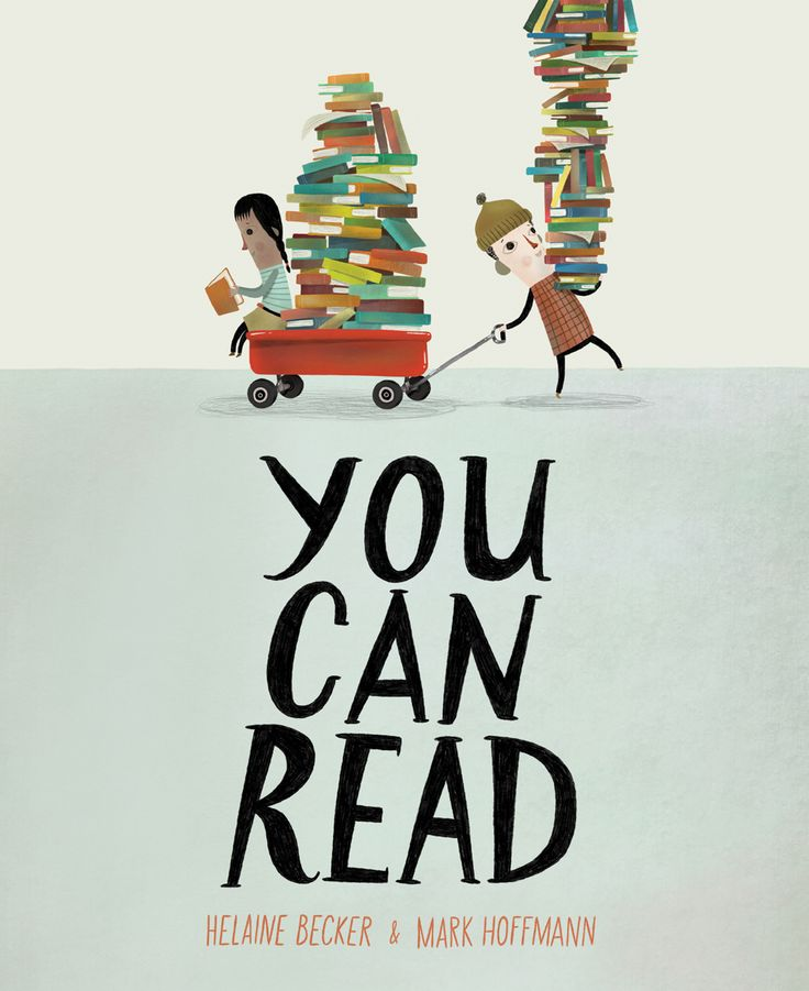 You Can Read by Helaine Becker and illustrated by Mark Hoffman