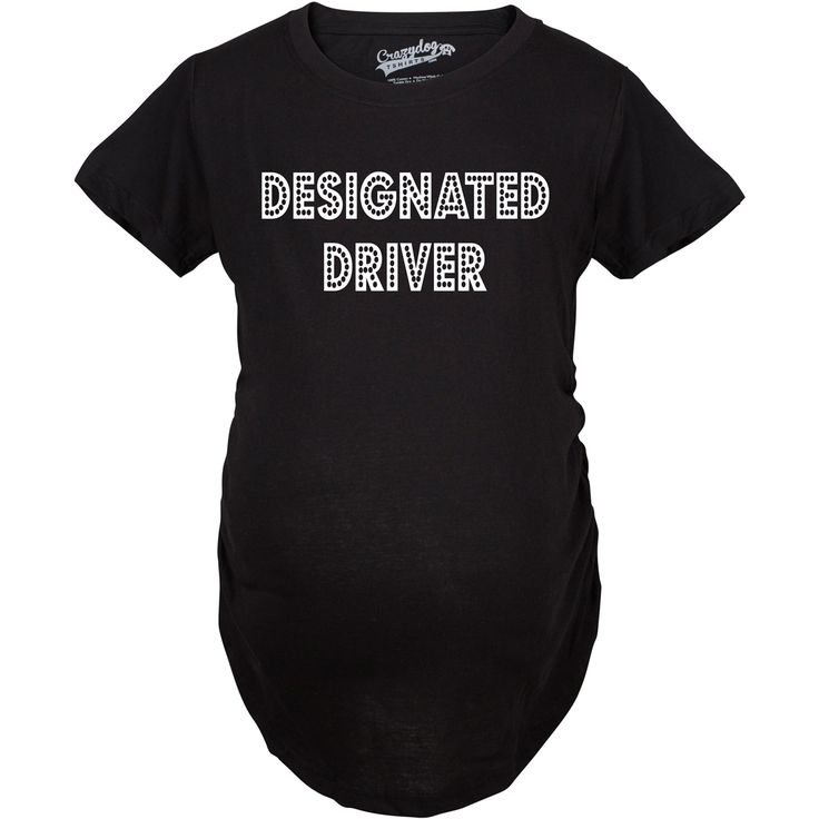 Designated Driver Pregnancy Shirt