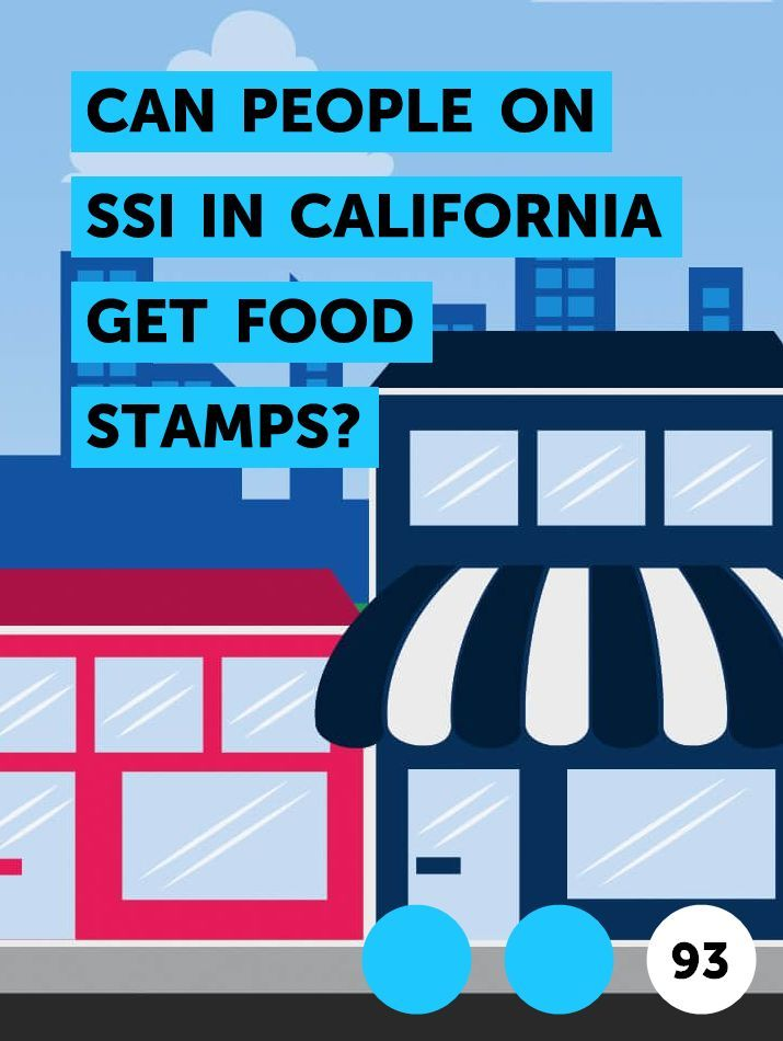 Can People On Ssi In California Get Food Stamps In 2020