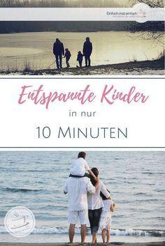 Der 10 Minuten Tipp für entspannte Kindererziehung – Christine Thier