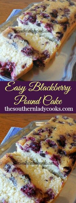 The Southern Lady Cooks | Easy Blackberry Pound Cake