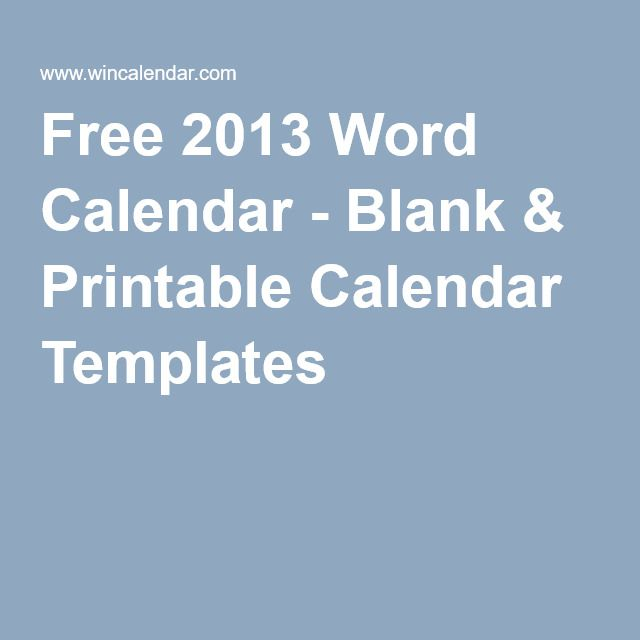 Free 2013 Word Calendar - Blank & Printable Calendar Templates