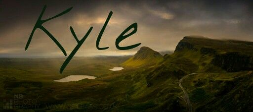Kyle / Gaelic: well born (pin by Alesha Steen) | Gaelic ...