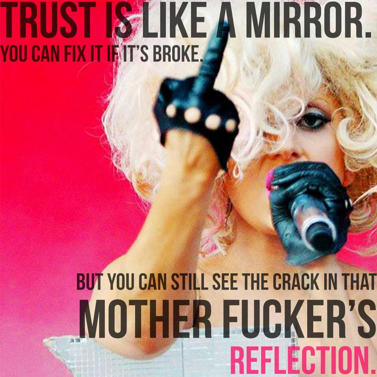 Trust is like a mirror - excuse the language and finger, HAVE to pin it because it is so true!