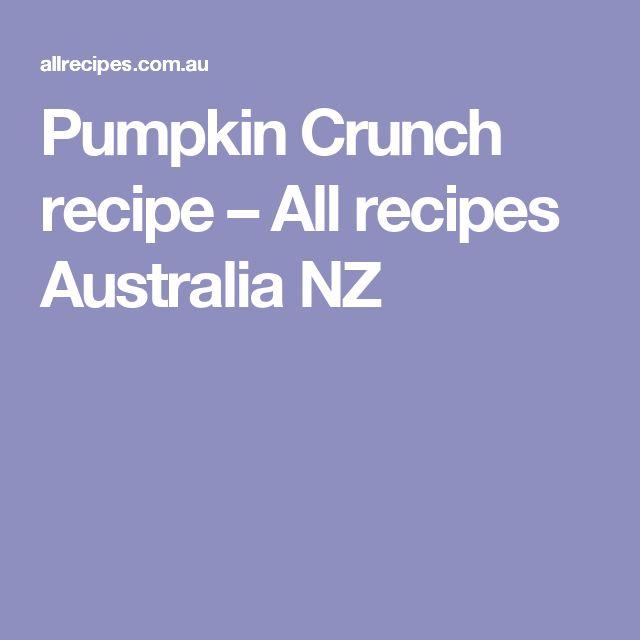 Pumpkin Crunch recipe – All recipes Australia NZ