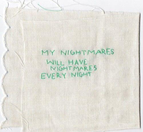 """My nightmares will have nightmares every night"""